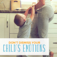 Why You Shouldn't Dismiss Your Child's Emotions