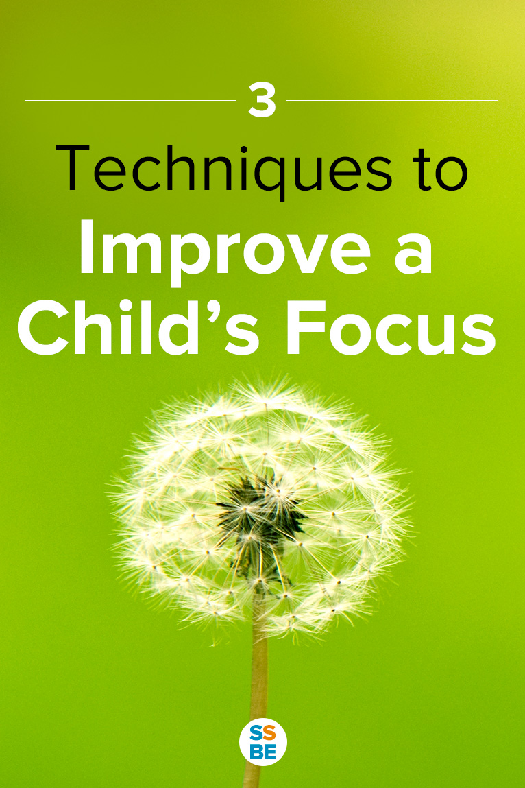 3 Techniques Help Your Child Improve Focus