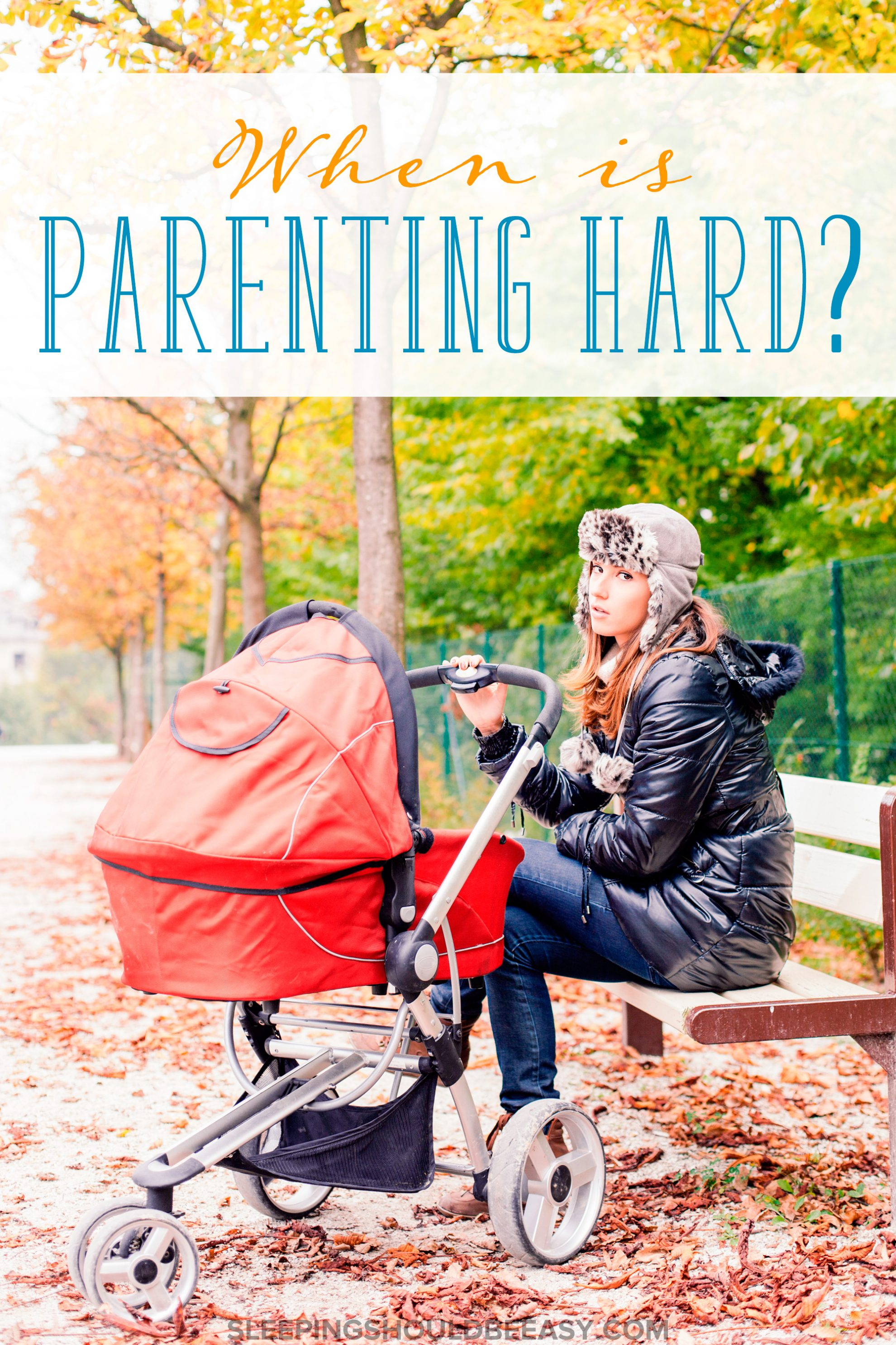 Different ages mean different challenge. For some, it's the newborn stage, others, it's the teen years. When is parenting hard for you?