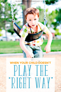 "You see other kids playing with toys and at the park the way they're supposed to. Here's why it's not so bad when your kid doesn't play the ""right way."""