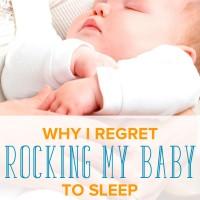 Why I Regret Rocking My Baby To Sleep