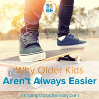 Why Older Kids Aren't Always Easier