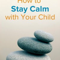 (Old) How to Stay Calm with Your Child