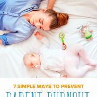 (Old) 7 Simple Ways to Prevent Parent Burnout