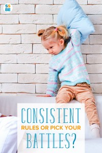 Two pieces of common parenting advice—stick to the rules or pick your battles? Learn how to remain consistent, not rigid, and how to be flexible but reliable.