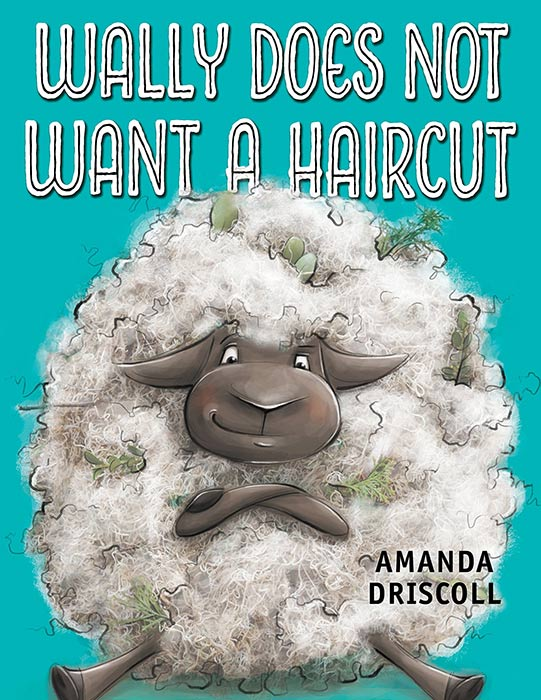 Wally Does Not Want a Haircut by Amanda Driscoll