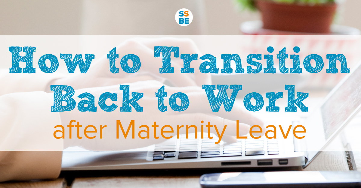 Back To Work After Maternity Leave How To Transition