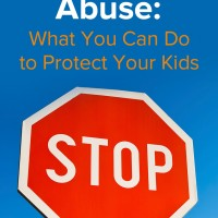 Child Sexual Abuse: What You Can Do to Protect Your Kids