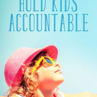 Why You Should Hold Kids Accountable for Their Choices