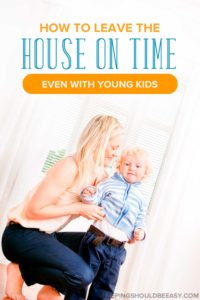 Are your mornings a mad rush to leave the house? With these practical tips, you'll learn how to leave the house on time even with young kids in tow.