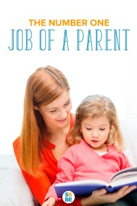 What do you think the #1 job of a parent is? It may not be the daily tasks or helping our kids excel, though both are important. Read on—the answer may surprise you.