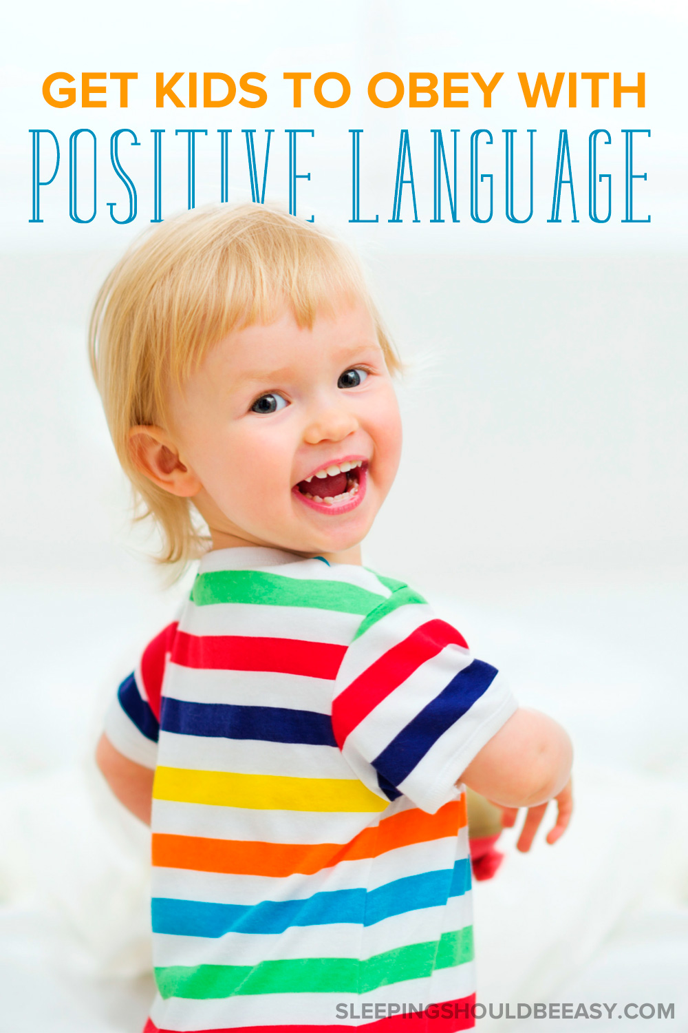 """The best way for kids to obey isn't by telling them """"no"""" all the time, but to say """"yes."""" Here's how to get kids to obey with positive language."""
