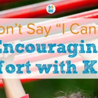 """Don't Say """"I Can't"""": Encouraging Effort with Children"""