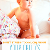 Don't Stress (Too Much) about Your Child's Developmental Milestones