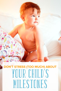 Every child grows differently, and it's so easy to worry about their growth. Here's why you shouldn't stress about your child's developmental milestones.