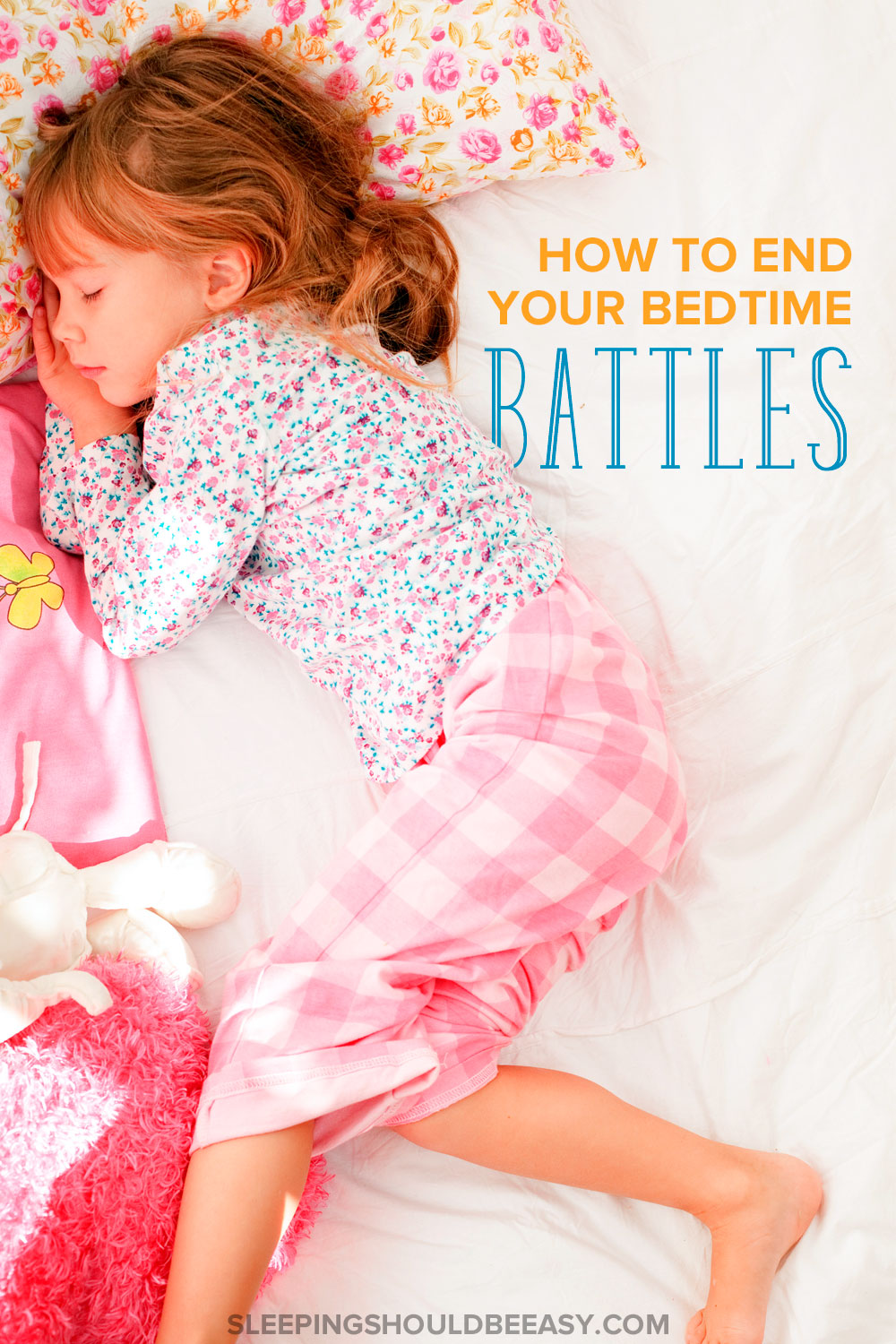 Bedtimes for children can be a challenge for many parents. Here's how to end bedtime battles, from resisting sleep to not staying in their room.