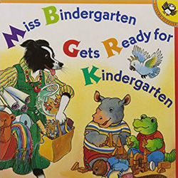Miss Bindergarten Gets Ready for Kindergarten by Joseph Slate