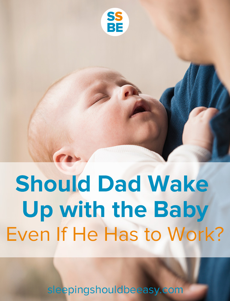Should Dad Wake Up with Baby Even