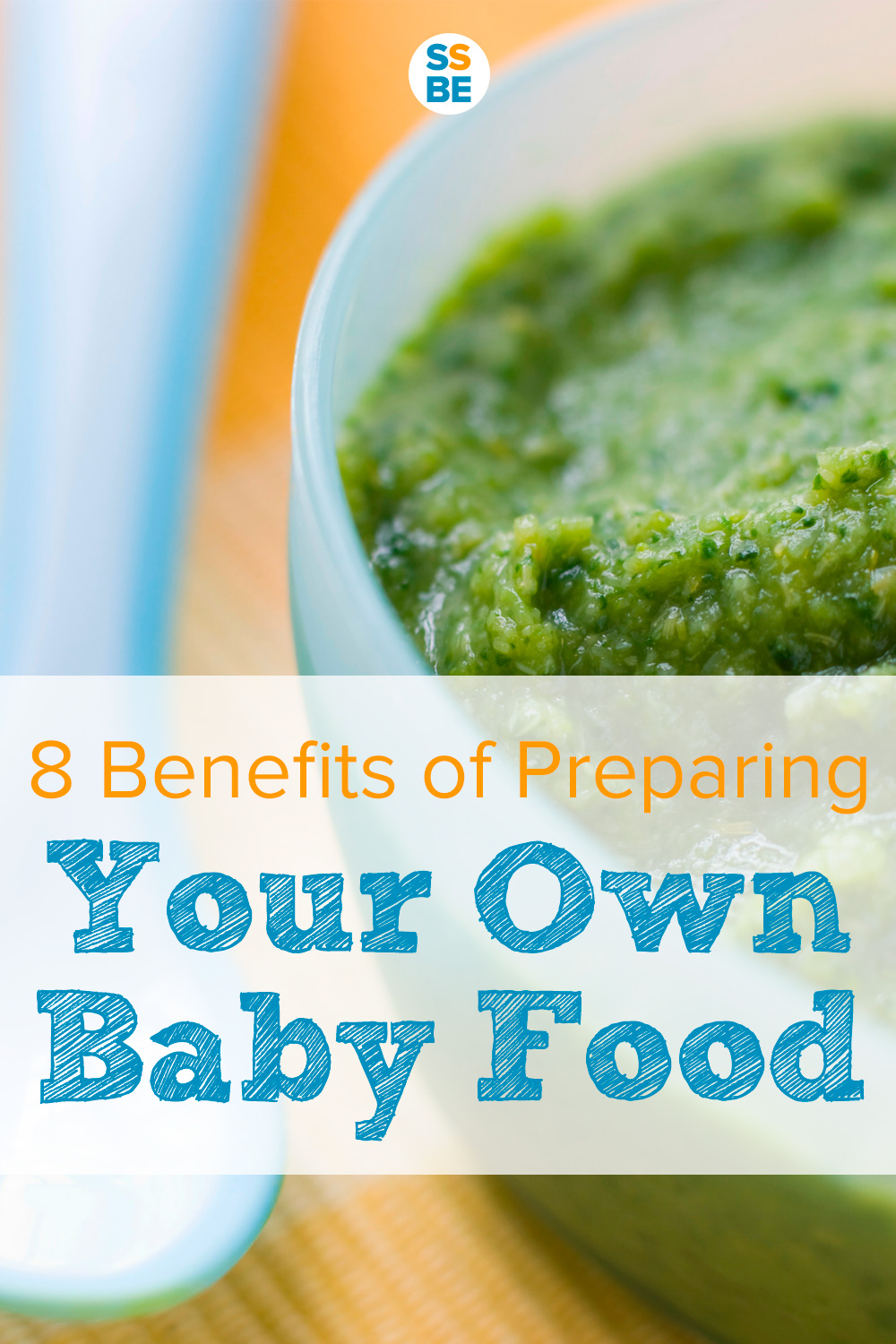 8 Benefits of Preparing Your Own Baby Food