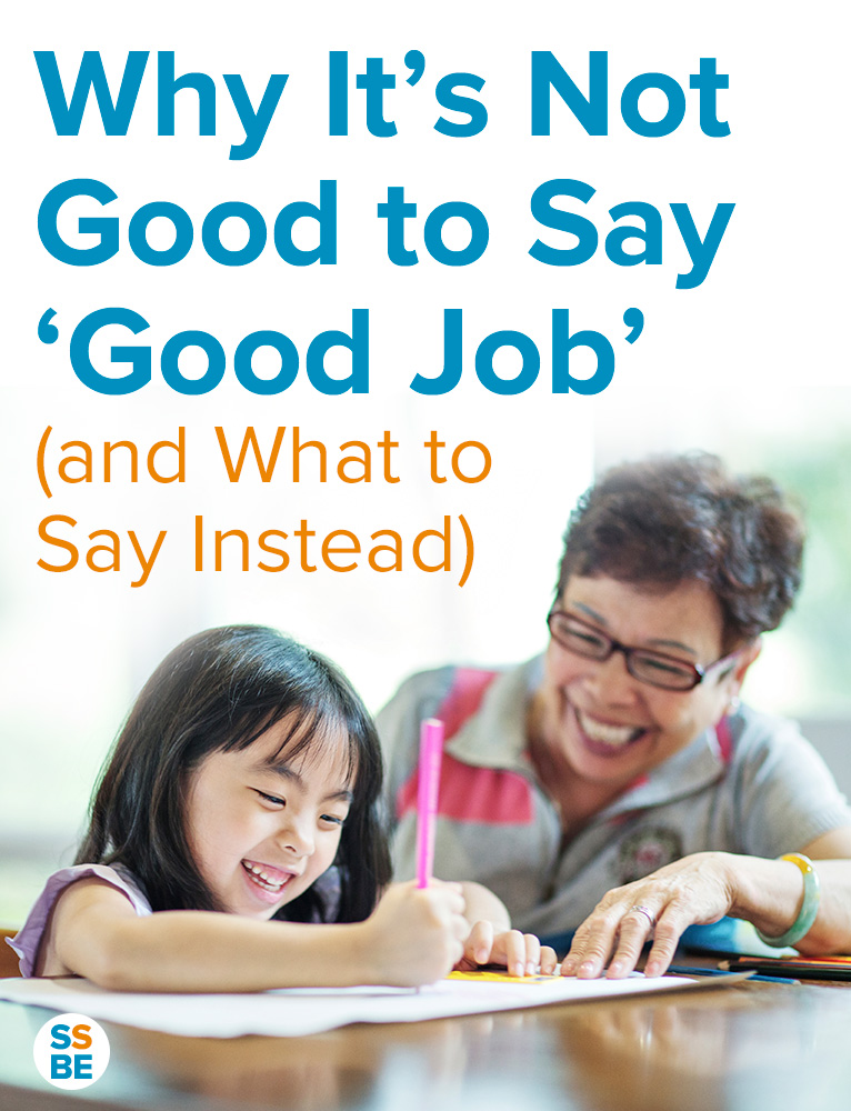 Why It's Not Good to Say Good Job (and What to Say Instead)