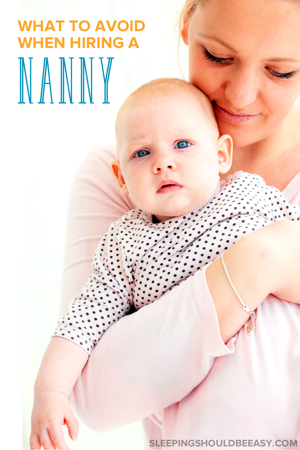 Hiring a nanny can be a stressful experience. Here's what to avoid when hiring a nanny, interviewing childcare providers and making your selection.