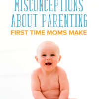 8 Misconceptions about Parenting First Time Moms Make