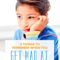 4 Things to Remember When You Get Angry at Your Child