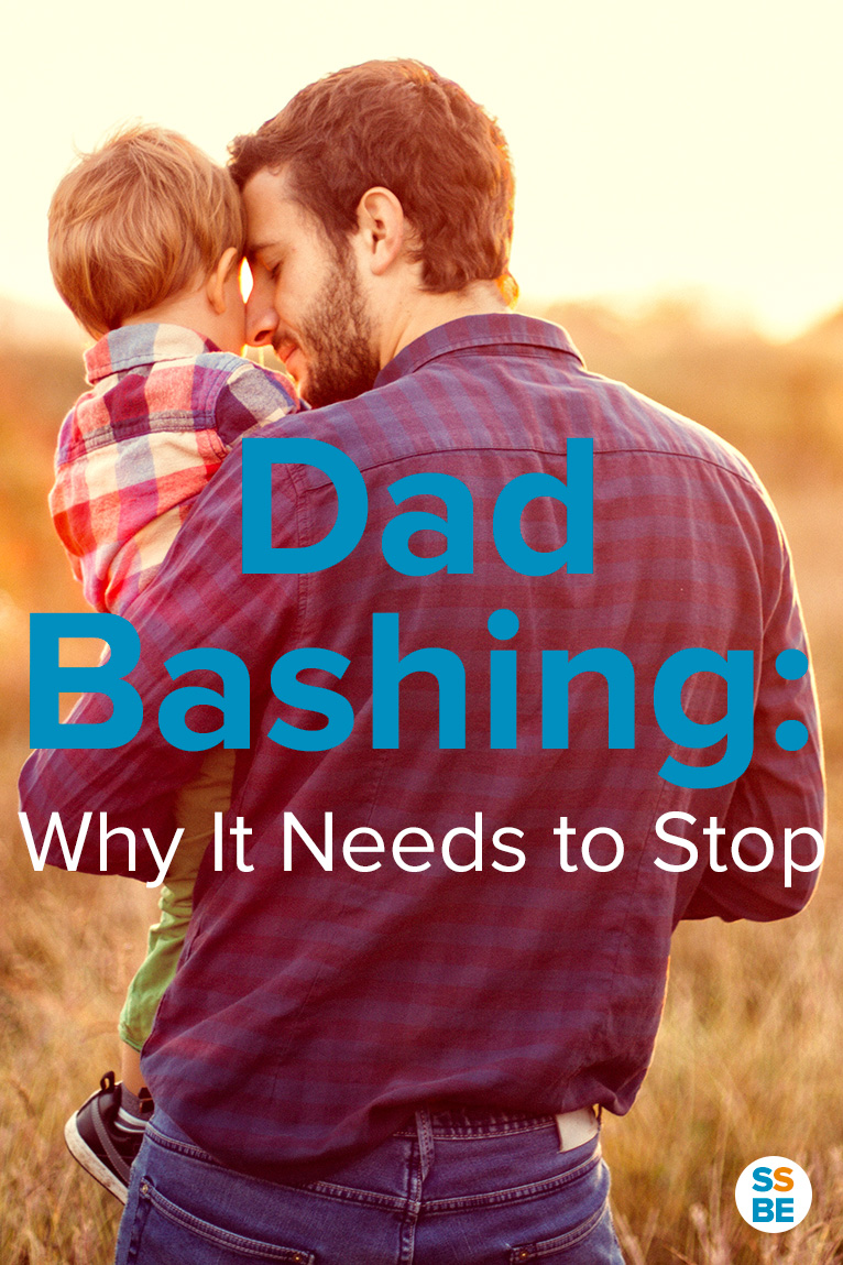 Dad Bashing: Why It Needs to Stop