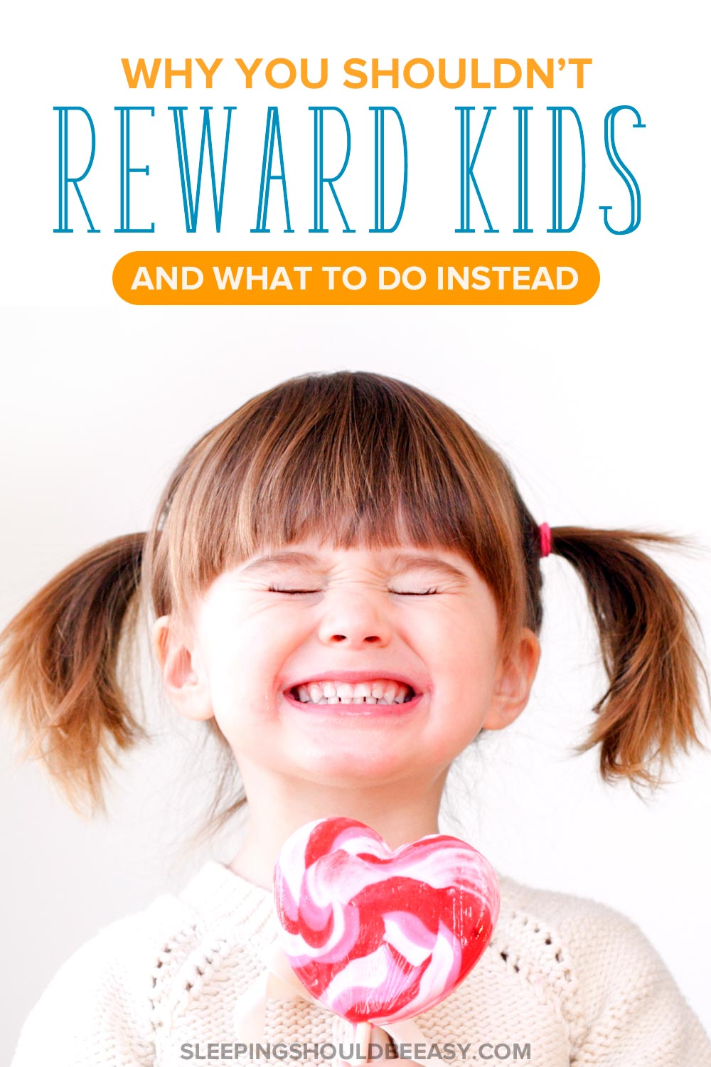 Little girl holding a lollipop: Why you shouldn't reward kids