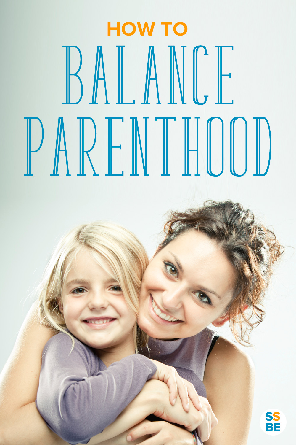 How to Balance Parenthood with the Rest of Your Life