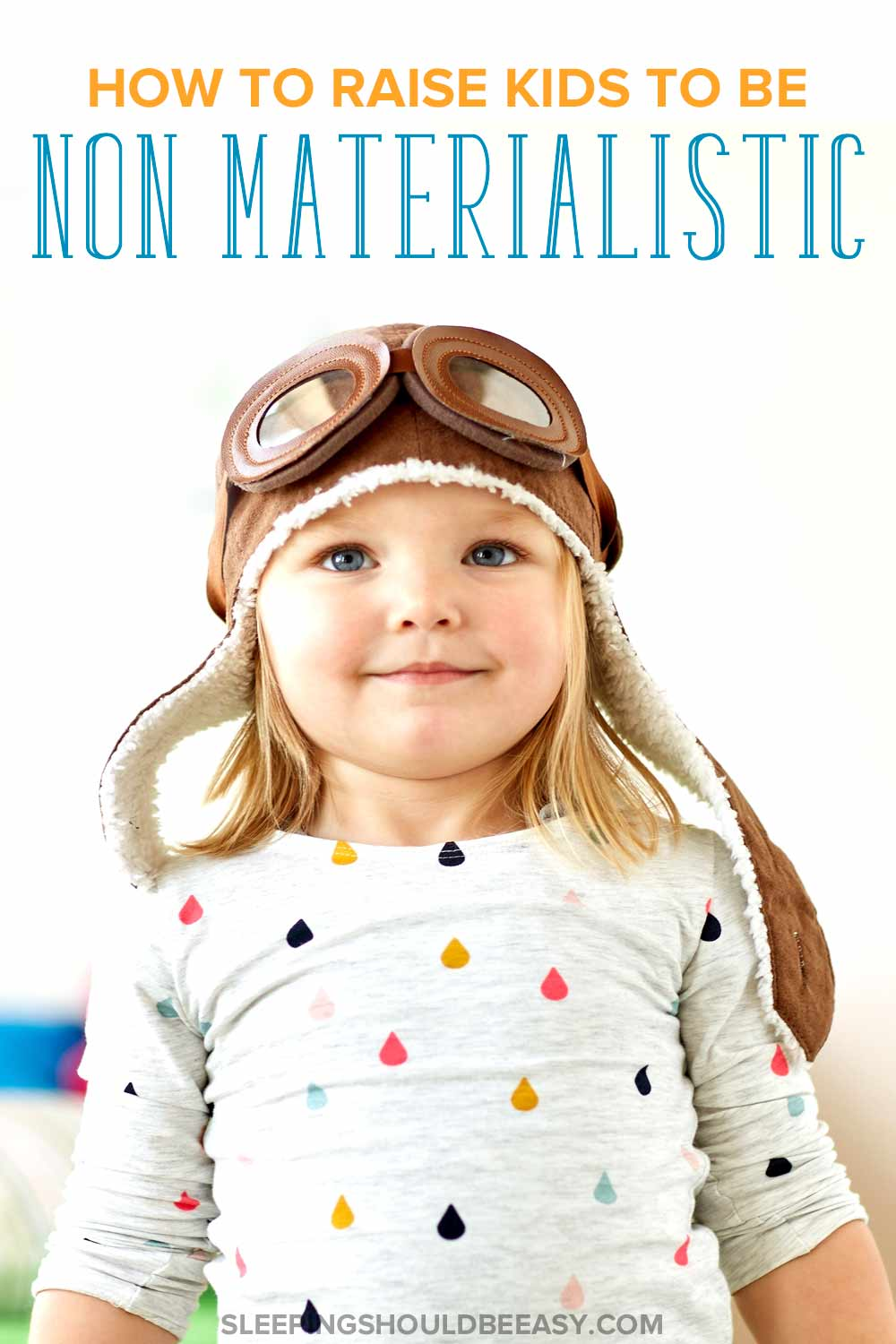 Little girl pretending to be a pilot: How to raise non materialistic children