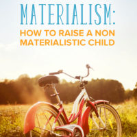 How to Raise a Non Materialistic Child