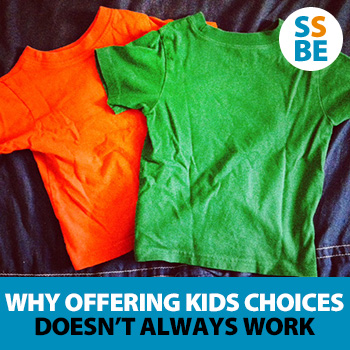 Why Offering Kids Choices Doesn't Always Work (And When It Actually Does)