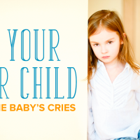 4 Ways to Help Your Older Child Handle a New Baby Crying