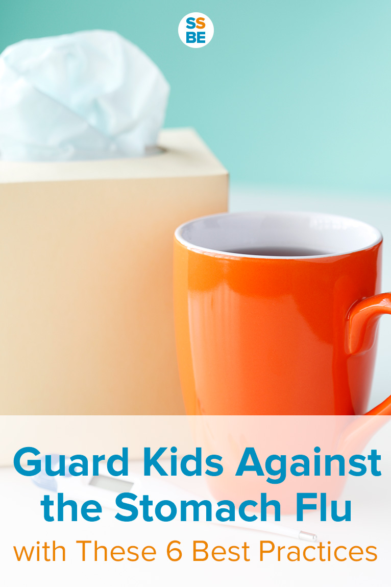 Guard Your Kids Against the Nasty Stomach Flu with These 6 Best Practices