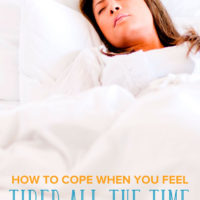 Smart Ways to Cope When You Feel Tired All the Time