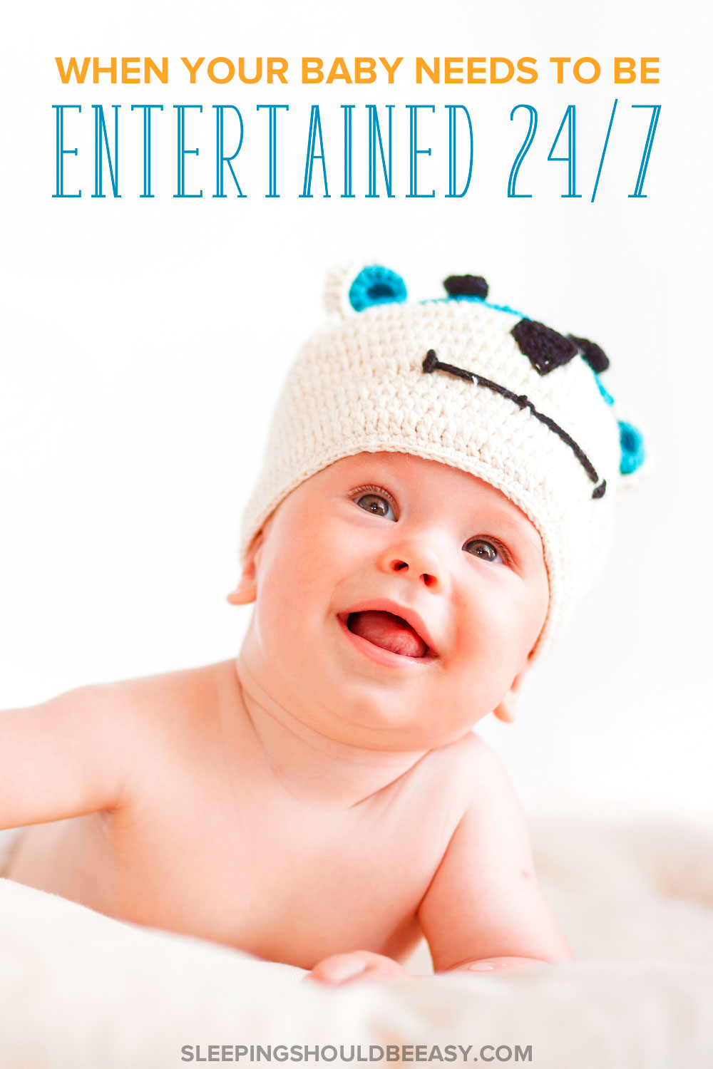 How to Survivve when You Need to Keep Baby Entertained