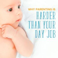 Why Parenting Is Harder than Your Day Job