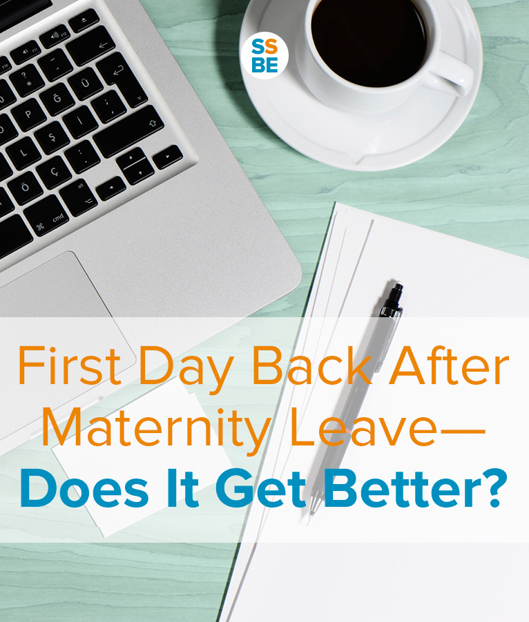 Your first day back after maternity leave was tough. Does it get better? Here's your pep talk and action plan to get through these challenging days.