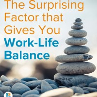 The Surprising Factor that Gives You Work-Life Balance