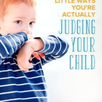 Little Ways You're Actually Judging Your Child and His Emotions