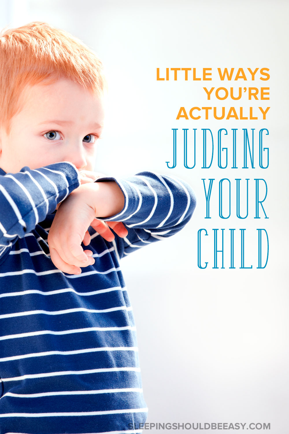 Do you act different when your child is throwing a fit than when he is happy and excited? Avoid the mistake of judging your child's emotions.