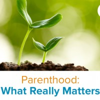 Parenthood: Appreciate What You Have