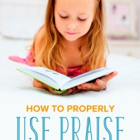 How to Properly Use Praise to Encourage Your Child's Potential