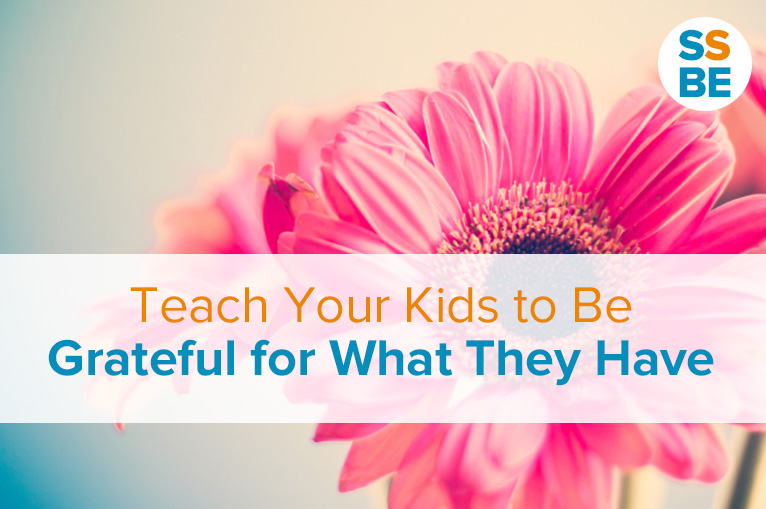 Teach Your Kids to Be Grateful for What They Have
