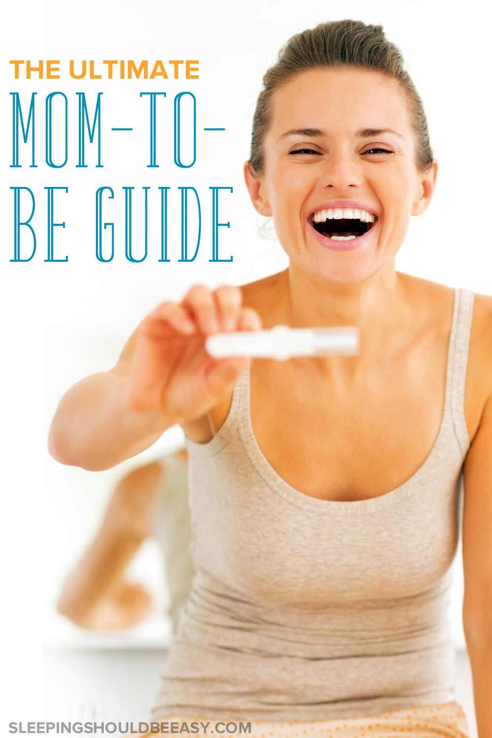 Smiling woman holding out a pregnancy test: The ultimate mom-to-be guide