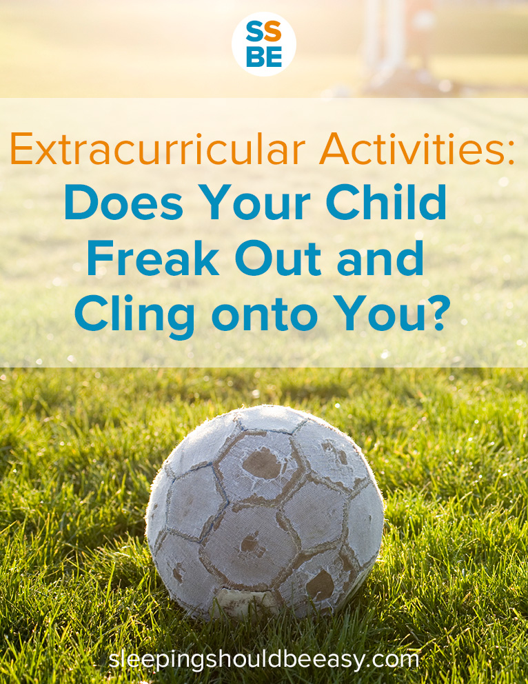 You hoped the extracurricular activities would be fun. Instead, your clingy 3 year old feels scared at extracurricular activities. Here's how to cope:
