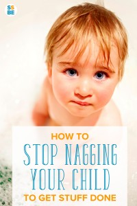 How to Stop Nagging Your Child to Get Stuff Done