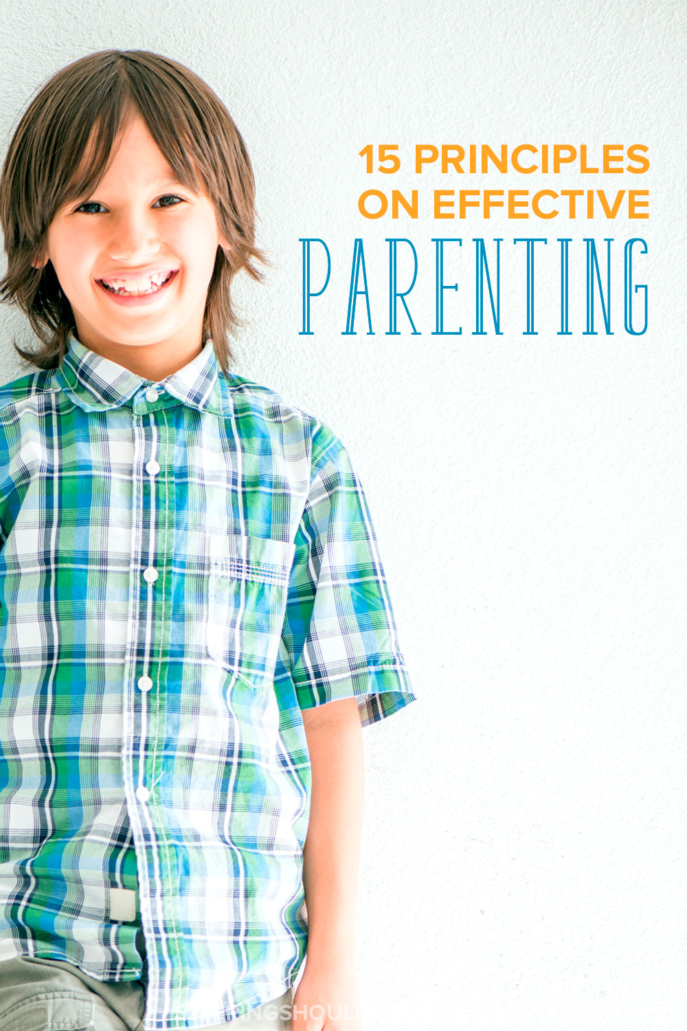 Learn purposeful and effective parenting tips with these 15 principles. Be the parent your child needs you to be! A must-read for any mom who wants to build a strong relationship with her child.