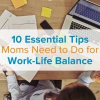 8 Essential Tips Every Mom Needs to Do for Work Life Balance